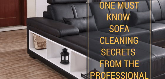 One Must Know Sofa Cleaning Secrets From The Professional